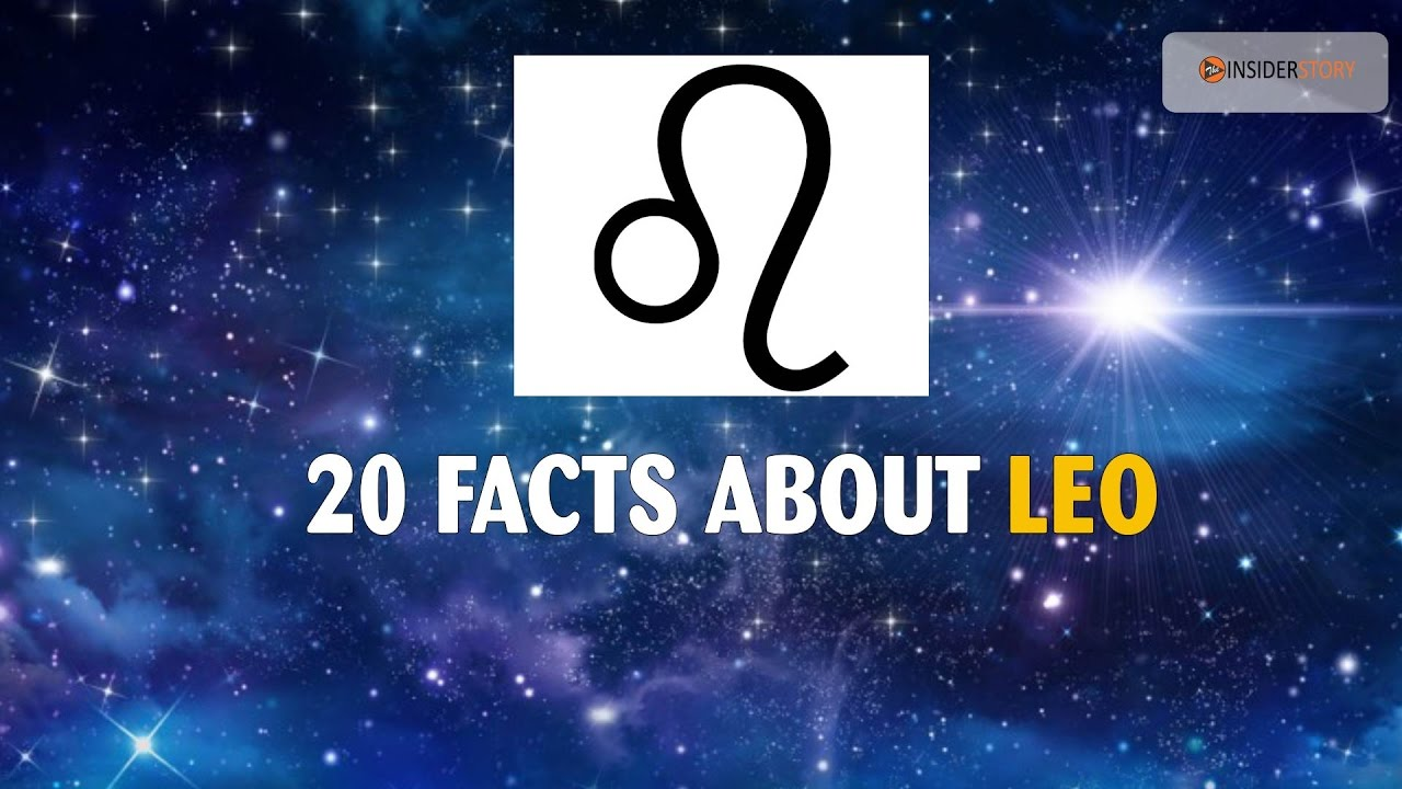 20 Amazing Facts About Leo Zodiac Sign The Insider Story Youtube
