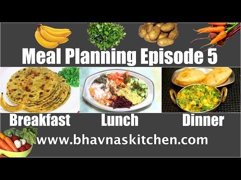 Meal Planning Episode 5 Indian - Breakfast: Thepla, Lunch: Dal Kachumber, Dinner: Aloo Bhaji Puri