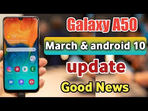 Samsung A50 Good News Android 10 Update & March Update Now