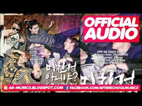 [MP3/DL]01. 2PM - Go Crazy (미친거 아니야?) [Vol.04]