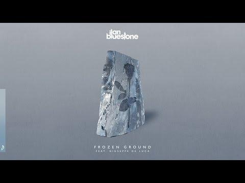 ilan Bluestone feat. Giuseppe De Luca - Frozen Ground (Radio Edit)