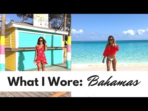 What I Wore to the Bahamas | What to Wear on a Tropical Vacation | Vacation Lookbook
