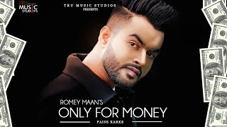 Only For Money Paise Karke Romey Maan Free MP3 Song Download 320 Kbps