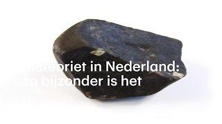 Hoe bijzonder is een meteoriet in Oost-Nederland?