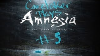 Caretaker Plays - Amnesia: The Dark Descent Pt. 5