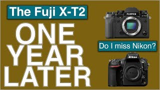 Fuji X-T2 Review One Year Later | Do I Miss Nikon?