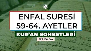 Kur'an Sohbetleri | ENFAL SURESİ 59-64. AYETLER