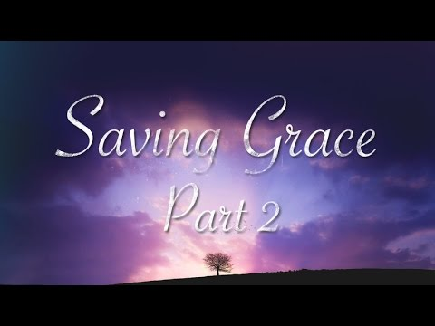 Saving Grace, Again (Part 2)