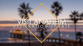 Visit Anaheim Destination Update (Vol. 3)