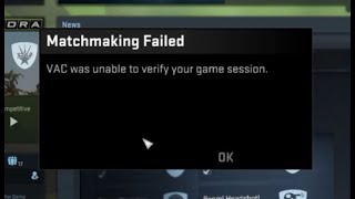 How to fix VAC was unable to verify your game session in csgo.
