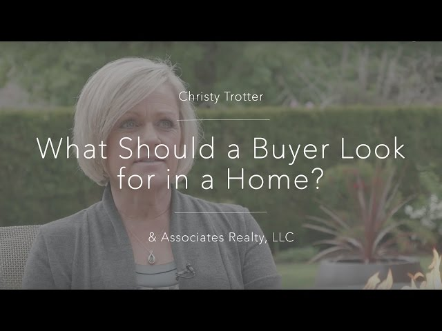 What Should a Buyer Look for in a Home?