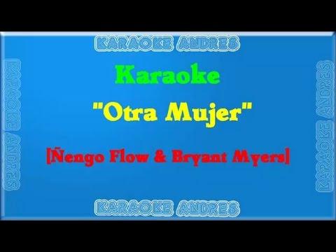 Otra Mujer |Karaoke| Ñengo Flow Ft Bryant Myers