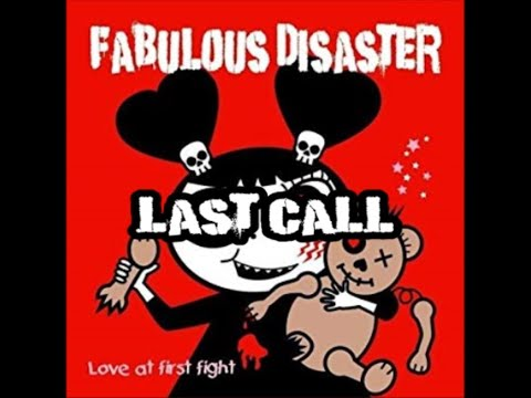 Fabulous Disaster - Last Call lyrics