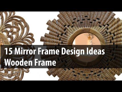 15 Mirror Frame Design Ideas | Wooden Frame