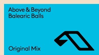 Above & Beyond - Balearic Balls