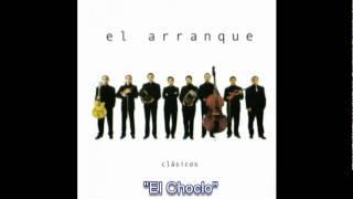 El Arranque - El Choclo