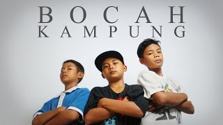 Rapper Bunot - Bocah Kampung (Music Video)