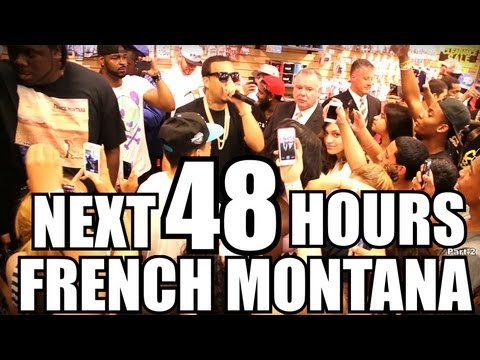 48 Hours Wit French Montana