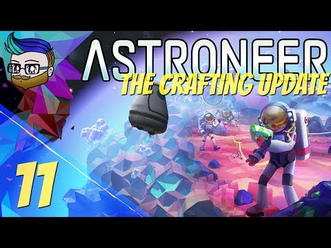 They Have Arrived! It's Been So Long! | The Crafting Update | Astroneer 0.10.2 #11