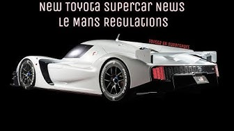 2020 Toyota Hypercar News! - 2020 Le Mans Regulation Rules, New Toyota Supercar Production??