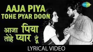 aaja piya tohe with lyrics आजा पिया तोहे गाने के बोल baharon ke sapne asha parekh rajesh khanna