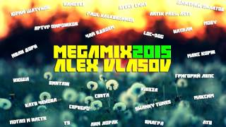 Dj Alex Vlasov - MEGAMIX 2015 (Best Russian songs)