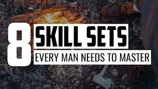 8 Skill Sets Every Man Needs to Master