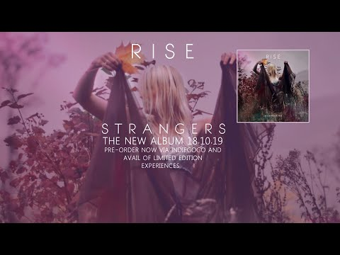 R I S E - STRANGERS | Indiegogo
