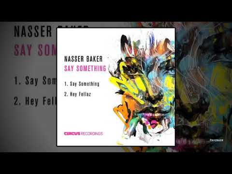 Nasser Baker - Say Something