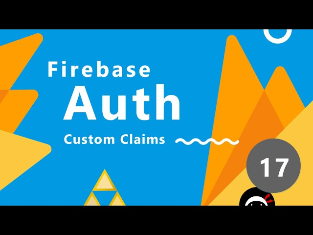 Firebase Auth Tutorial #17 - Intro to Custom Claims