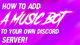 Video How to get a music bot for your discord server! download MP3, 3GP, MP4, WEBM, AVI, FLV Agustus 2018