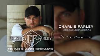 Charlie Farley - Drinks and Dreams (Official Audio)