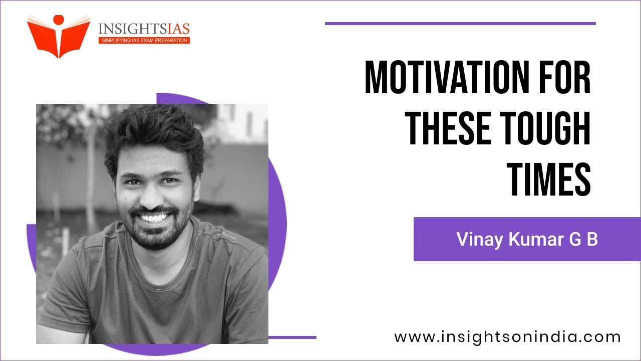 General Motivation for IAS aspirants by Vinay Kumar G B  - Founder, InsghtsIAS