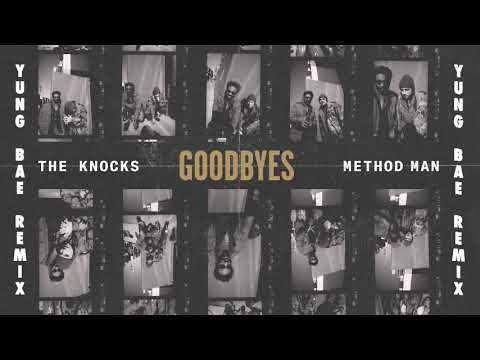 The Knocks - Goodbyes ft Method Man (Yung Bae Remix)