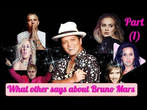 Bruno Mars What others say about Bruno Mars !! Part 1