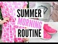Summer Morning Routine 2015! ☼