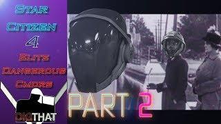 Star Citizen 4 Elite Dangerous Cmdrs -!- Part 2