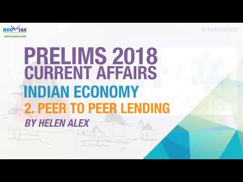 PEER TO PEER LENDING | UPSC (CIVIL SERVICES PRELIMS 2018)| CURRENT AFFAIRS | INDIAN ECONOMY