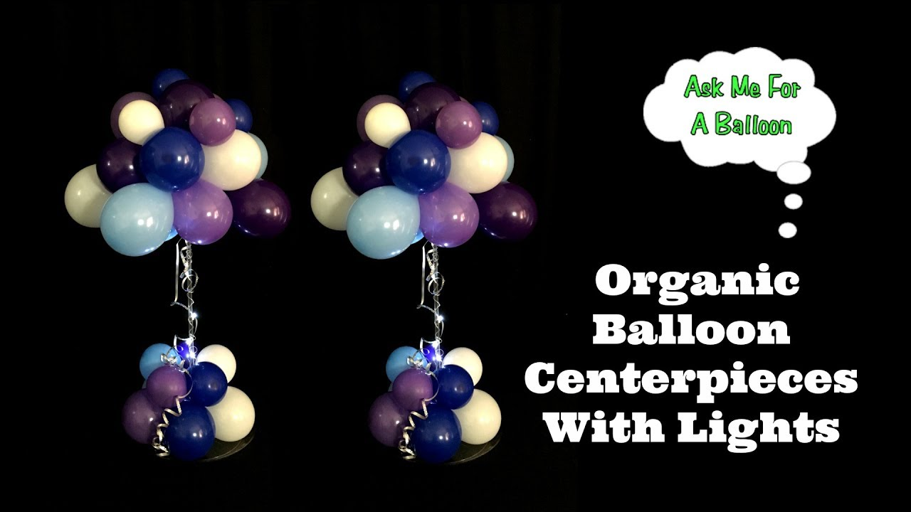 Organic balloon centerpieces with lights youtube