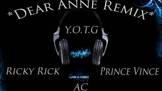 YOTG - Dear Anne Remix - Ricky Rick ft. AC &Valentino