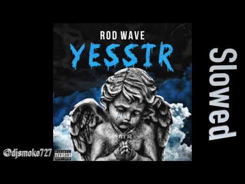 Rod Wave - Yes Sir (Slowed)