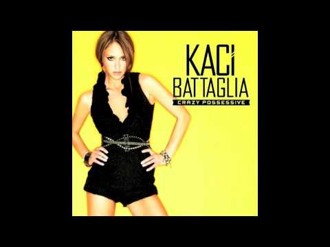 Kaci Battaglia - Crazy Possessive [Full Explicit Version with Download Link and Lyrics]