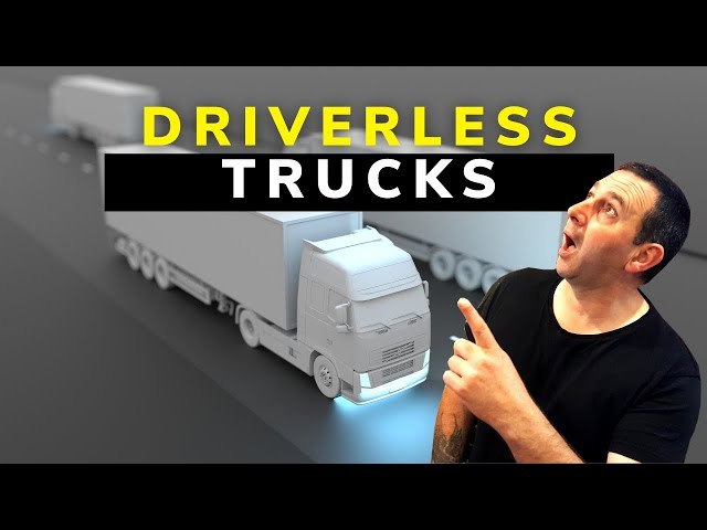 Driverless Trucks The Future Of Truck Drivers ?