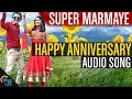 Super Marmaye Tulu Movie || Happy anniversary || Audio Song