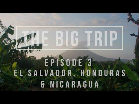 The Big Trip: A Backpacker's Adventure - Ep 3: El Salvador, Honduras & Nicaragua
