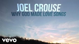 Watch Joel Crouse Why God Made Love Songs video