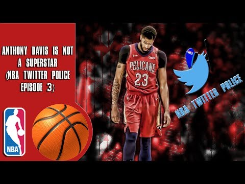 Anthony Davis is NOT a Superstar (Reacting To Terrible Takes On NBA Twitter)