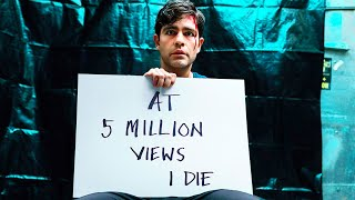At 5 Million Views, I Will Die Because...