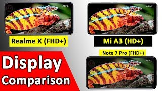 HD+ vs FHD+ | IPS vs Super Amoled | Redmi Note 7 Pro vs Mi A3 vs Realme X Display Comparison