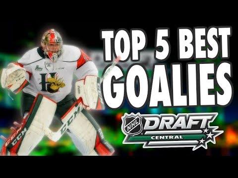 TOP 5 BEST GOALIES - 2018 NHL DRAFT